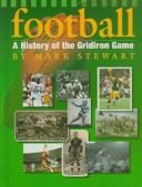 Cover of: Football: a history of the gridiron game