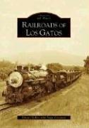 Cover of: Railroads of Los Gatos (Images of Rail) | Edward Kelley