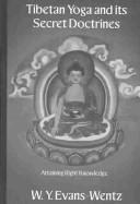 Cover of: Tibetan Yoga and its Secret Doctrines (Kegan Paul Library of Religion and Mysticism)