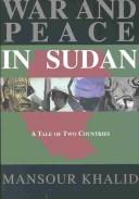 Cover of: WAR AND PEACE IN THE SUDAN: A TALE OF TWO COUNTRIES