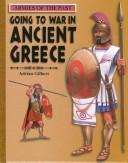 Cover of: Going to War in Ancient Greece (Armies of the Past)