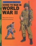 Cover of: Going to War in World War II (Armies of the Past)
