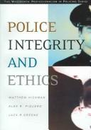 Cover of: Police integrity and ethics |