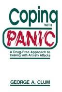 Cover of: Coping with panic | George A. Clum