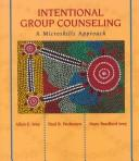 Cover of: Intentional Group Counseling: A Microskills Approach