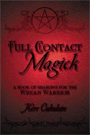 Cover of: Full Contact Magick: A Book of Shadows for the Wiccan Warrior