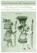 Cover of: The Aztecs of central Mexico