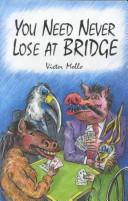Cover of: You Need Never Lose At Bridge