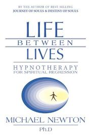 Cover of: Life Between Lives | Michael Newton