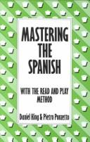 Cover of: Mastering the Spanish (Mastering (Batsford)) | Daniel King