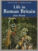 Cover of: English Heritage book of life in Roman Britain | Joan P. Alcock