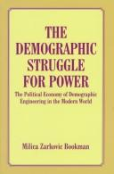 Cover of: The Demographic Struggle for Power | Milica Bookman