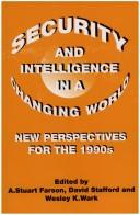 Cover of: Security and intelligence in a changing world | Conference on Canadian Security and Intelligence Needs for the 1990s (1989 Ottawa, Ont.)