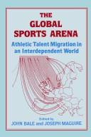 Cover of: The Global Sports Arena