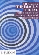 Cover of: The image and the eye: further studies in the psychology of pictorial representation