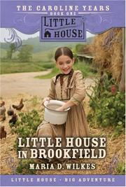 Cover of: Little House in Brookfield (Little House) | Maria D. Wilkes