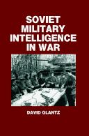 Cover of: Soviet Military Intelligence in War (Cass Series on Soviet Military Theory and Practice)