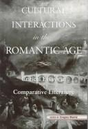 Cover of: Cultural Interactions in the Romantic Age | Gregory Maertz