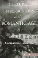 Cover of: Cultural interactions in the Romantic Age |