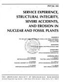 Cover of: Service experience, structural integrity, severe accidents, and erosion in nuclear and fossil plants