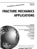 Cover of: Fracture mechanics applications |
