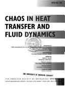 Cover of: Chaos in Heat Transfer and Fluid Dynamics