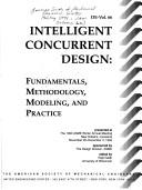 Cover of: Intelligent concurrent design: Fundamentals, methodology, modeling, and practice  |