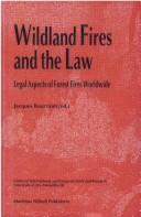 Cover of: Wildland Fires and the Law:Legal Aspects of Forest Fires Worldwide | Jacques Bourrinet