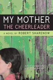 My Mother the Cheerleader by Robert Sharenow, Rob Sharenow