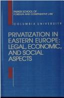 Cover of: Privatization in Eastern Europe:Legal, Economic and Social Aspects | Hans Smit