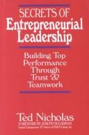 Cover of: Secrets of entrepreneurial leadership | Ted Nicholas