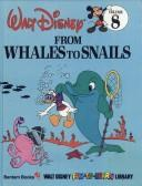 Cover of: From Whales To Snails (Disney Fun To Learn Library Volume 8) | Walt Disney Productions