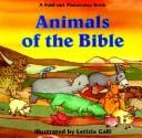 Cover of: ANIMALS OF THE BIBLE (Fold-Out Panorama Book) |