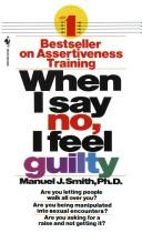 Cover of: When I say no I feel guilty | Manuel J. Smith