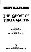 Cover of: The ghost of Tricia Martin | Francine Pascal