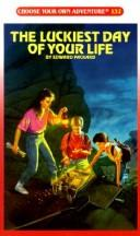 Cover of: LUCKIEST DAY OF YOUR LIFE, THE (Choose Your Own Adventure