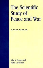 Cover of: The Scientific Study of Peace and War | John A. Vasquez