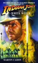 Cover of: Indiana Jones and the White Witch
