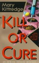 Cover of: Kill or cure