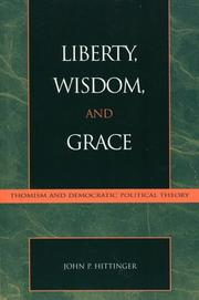 Cover of: Liberty, Wisdom, and Grace