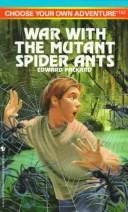 Cover of: War with the Mutant Spider Ants (Choose Your Own Adventure(R))