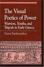 Cover of: The Visual Poetics of Power: Warriors, Youths, and Tripods in Early Greece (Greek Studies: Interdisciplinary Approaches) | Nassos Papalexandrou