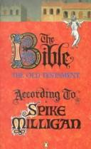 Cover of: The Bible: The Old Testament According to Spike Milligan (ISIS Large Print)