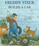 Cover of: Freddy Fixer builds a car