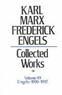 Cover of: Karl Marx, Frederick Engels Collected Works: Engels : 1890-92 (Karl Marx, Frederick Engels: Collected Works)