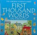 First Thousand Words in French (First Thousand Words) by Heather Amery