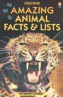 Amazing Animal Facts & Lists (Facts & Lists Internet Linked)