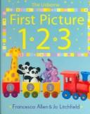 Cover of: First Picture 123 (First Picture Board Books) | Francesca Allen, Jo Litchfield