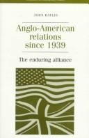 Cover of: Anglo-American relations since 1939 |
