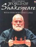 Cover of: The Usborne Internet-Linked World of Shakespeare! (World of Shakespeare) | Anna Claybourne